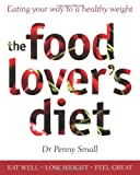 The Food Lover's Diet, Penny Small, 1742372856