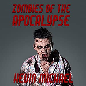 Zombies of the Apocalypse Audiobook