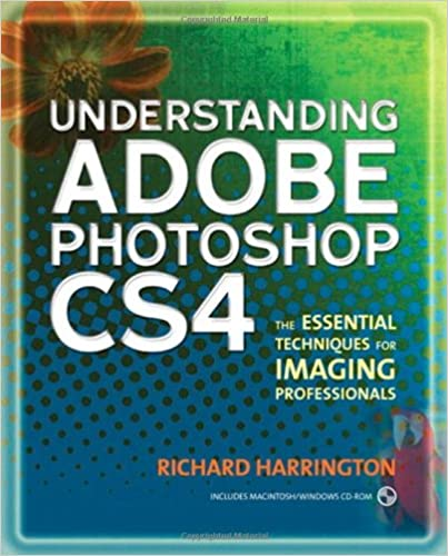understanding adobe photoshop cs4 the essential techniques for