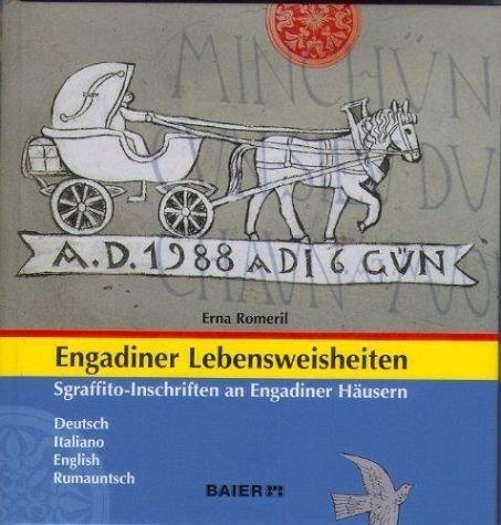 Engadiner Lebensweisheiten: Sgraffito-Inschriften an Engadiner Häusern