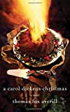 A Carol Dickens Christmas: A Novel