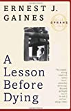 A Lesson Before Dying (Oprah's Book Club), Ernest J. Gaines, 0375702709