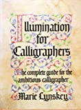 img - for Illumination for Calligraphers: The Complete Guide for the Ambitious Calligrapher by Marie Lynskey (1991-02-23) book / textbook / text book