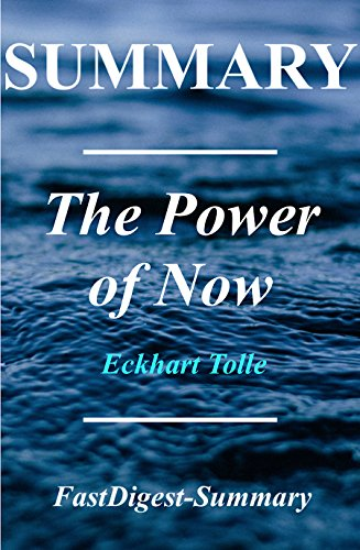 Summary | The Power of Now: By Eckhart Tolle - A Guide to Spiritual Enlightenment (The Power of Now: A Guide to Spiritual Enlightenment - Book, Audiobook, ... Paperback, Hardcover, Summary Book 1)
