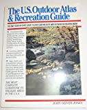 The U. S. Outdoor Atlas and Recreation Guide, John O. Jones, 0395563348