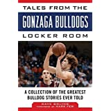fan products of Tales from the Gonzaga Bulldogs Locker Room: A Collection of the Greatest Bulldog Stories Ever Told (Tales from the Team)