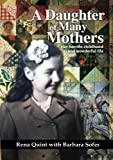 img - for A Daughter of Many Mothers: Her Horrific Childhood and Wonderful Life book / textbook / text book