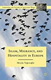 Islam, Migrancy, and Hospitality in Europe (Literatures and Cultures of the Islamic World)