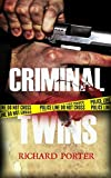 Criminal Twins; Law & Crime (Psychological Thriller Book): Criminal analyst,criminal activity,criminal attempt,criminal assault