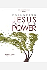 Following Jesus Into the Power (The Follow Series) (Volume 1) Paperback
