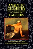 Analytic Geometry with an Introductory Chapter on the Calculus, Claude Palmer and William Krathwohl, 149291231X