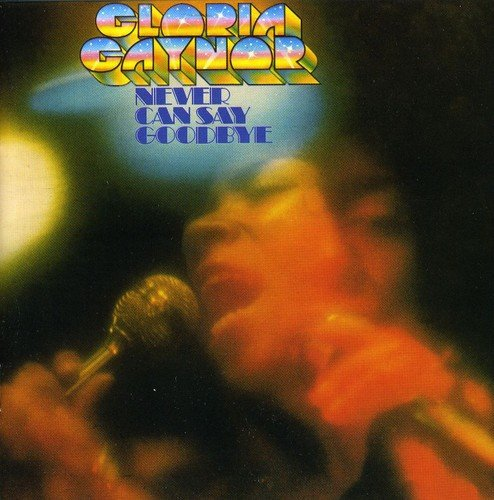 CD : Gloria Gaynor - Never Can Say Goodbye (Bonus Tracks, Remastered)
