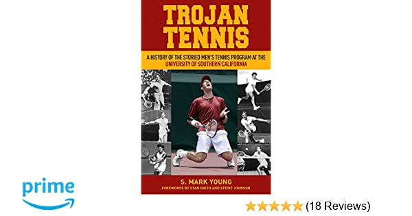 ca2adedebf33d Trojan Tennis: A History of the Storied Men's Tennis Program at the ...