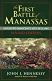 The First Battle of Manassas: An End to Innocence, July 18-21, 1861