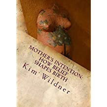 Mother's Intention: How Belief Shapes Birth