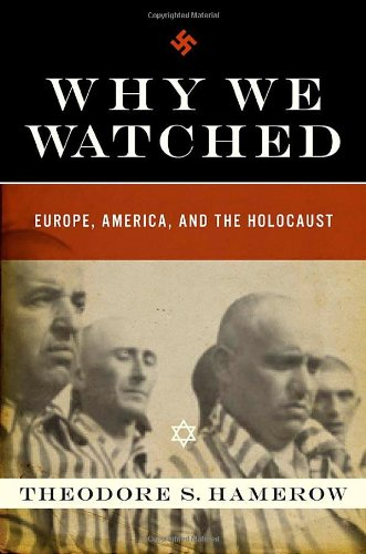 Risultati immagini per Why We Watched: Europe, America, and the Holocaust""