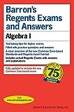 Regents Exams and Answers: Algebra I (Barron's Regents Exams and Answers)