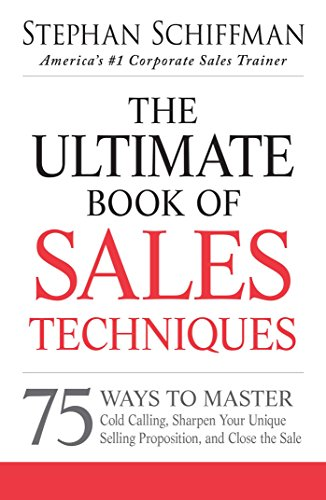 Amazon the ultimate book of sales techniques 75 ways to master the ultimate book of sales techniques 75 ways to master cold calling sharpen your fandeluxe Choice Image