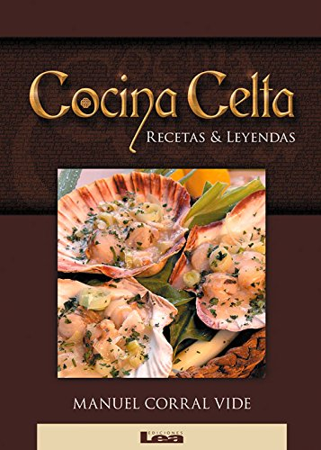 Cocina Celta : Recetas and Leyendas - Manuel Corral Vide