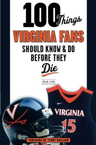 Virginia University Sports Fan - 100 Things Virginia Fans Should Know and Do Before They Die (100 Things...Fans Should Know)