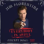 Everybody Is Awful | Jim Norton - Foreword,Jim Florentine