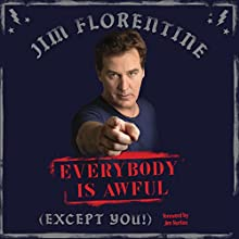 Everybody Is Awful Audiobook by Jim Norton - Foreword, Jim Florentine Narrated by Jim Norton - Foreword