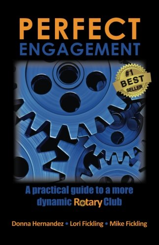 Perfect Engagement: A practical guide to a more dynamic Rotary Club