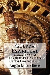 Guerra Espiritual: Conociendo al Enemigo por Nombre (Spanish Edition)