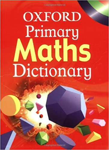 Book OXFORD PRIMARY MATHS DICTIONARY by Hachette Children's Books (2003-04-23)