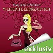 Weiblich, ledig, untot (Betsy Taylor 1) | Mary Janice Davidson