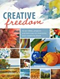 img - for Creative Freedom: 52 Art Ideas, Projects and Exercises to Overcome Your Creativity Block book / textbook / text book