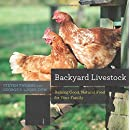 Backyard Livestock: Raising Good, Natural Food for Your Family (Fourth Edition)  (Countryman Know How)