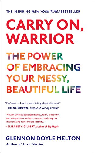 Pdf Biographies Carry On, Warrior: The Power of Embracing Your Messy, Beautiful Life