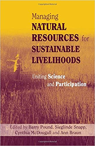 Book Managing Natural Resources for Sustainable Livelihoods: Uniting Science and Participation
