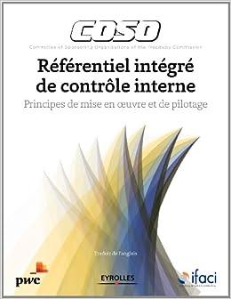 Coso référentiel intégré de contrôle interne principes de mise en oeuvre et de pilotage