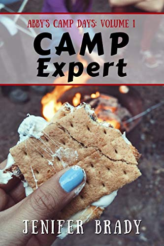 Camp Expert: Abby's Camp Days: Volume 1 by [Brady, Jenifer]
