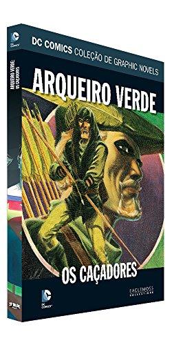 Arqueiro Verde. Os Caçadores - Coleção Dc Graphic Novels