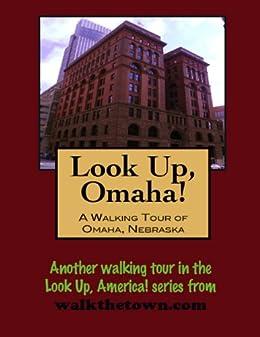 A Walking Tour of Omaha, Nebraska (Look Up, America!)