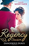 The Regency Season: Dangerous Dukes