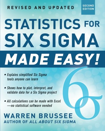 Statistics for Six Sigma Made Easy!: Second Edition