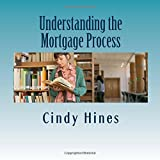 Understanding the Mortgage Process: Mortgage terms and explanations (Volume 2)