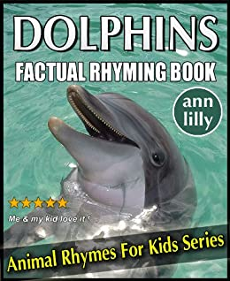 Dolphins For Kids Factual Rhyming Books For Children
