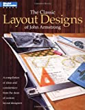 The Classic Layout Designs of John Armstrong: A Compilation of Ideas and Commentary from the Dean of Custom Layout Designers (Model Railroader Series)