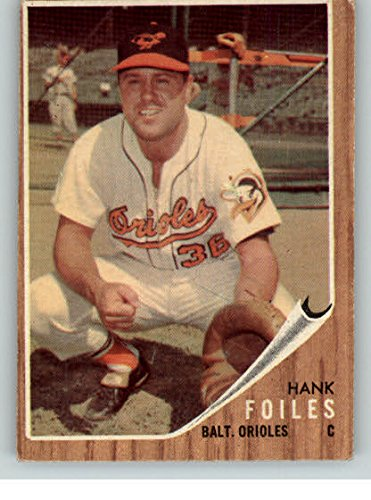 (1962 Topps #112 Hank Foiles Orioles VG-EX Green Tint 323900 Kit Young Cards)