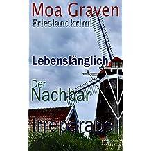 """Der Adler Joachim Stein - Die Fälle 4 bis 6 - Kriminalroman: Frieslandkrimi """"Lebenslänglich"""" - """"Der Nachbar"""" - """"Irreparabel"""" (Der Adler Joachim Stein in Friesland 2) (German Edition)"""