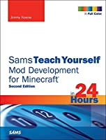 Sams Teach Yourself Mod Development for Minecraft in 24 Hours, 2nd Edition Front Cover