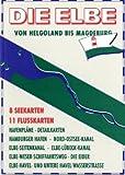 Die Elbe. Von Helgoland bis Magdeburg. Ausgabe 2004/05.