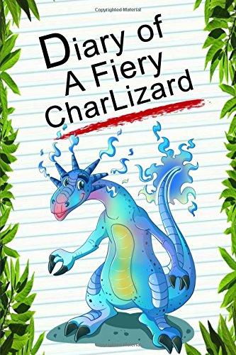 Diary Of A Fiery Charlizard (Animal Diary)