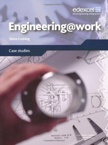Engineering@Work: Industry Case Studies in Engineering PDF