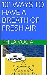 101 WAYS TO HAVE A BREATH OF FRESH AIR